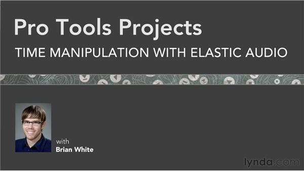 Goodbye: Pro Tools Projects: Time Manipulation with Elastic Audio
