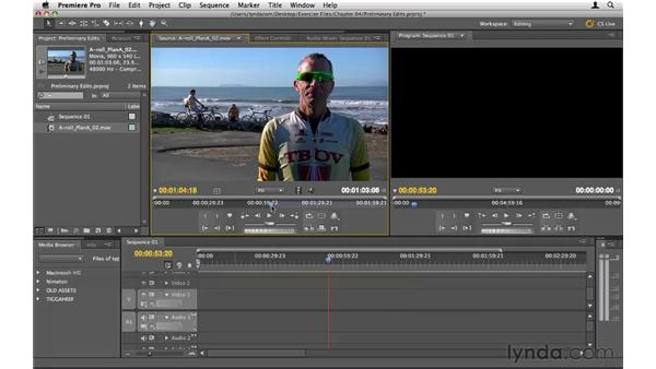 Making preliminary edits: Premiere Pro CS5 Essential Training