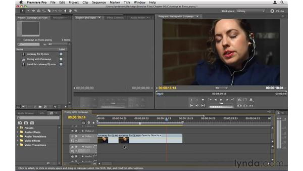 Fixing problems with cutaways: Premiere Pro CS5 Essential Training
