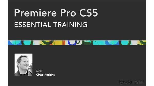Goodbye: Premiere Pro CS5 Essential Training