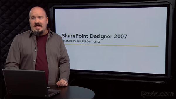 Goodbye: SharePoint Designer 2007: Branding SharePoint Sites
