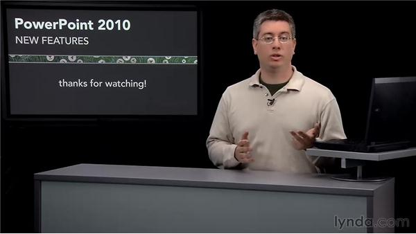 Goodbye: PowerPoint 2010 New Features