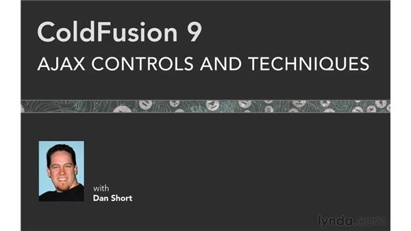 Goodbye: ColdFusion 9: AJAX Controls and Techniques