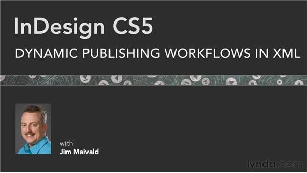 Goodbye: InDesign CS5: Dynamic Publishing Workflows in XML