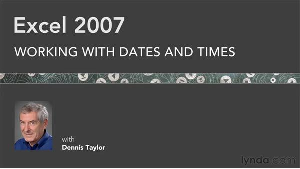 Goodbye: Excel 2007: Working with Dates and Times