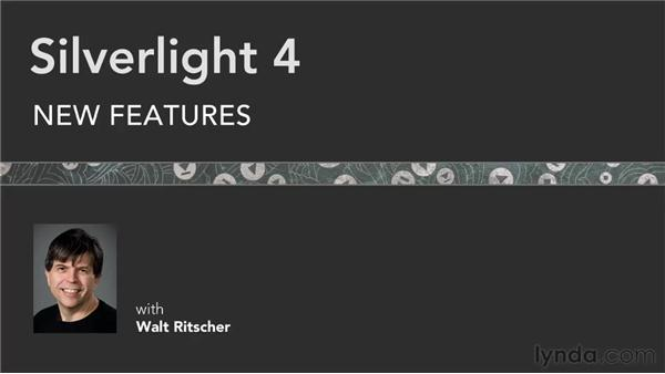Goodbye: Silverlight 4 New Features