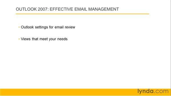 Understanding effective email management: Outlook 2007: Effective Email Management