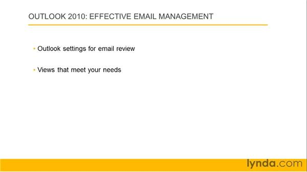 Understanding effective email management: Outlook 2010: Effective Email Management