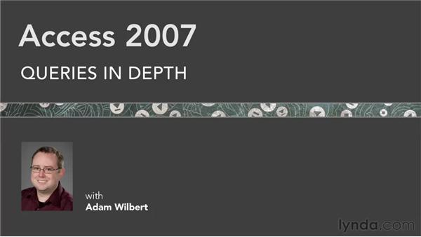 Goodbye: Access 2007: Queries in Depth