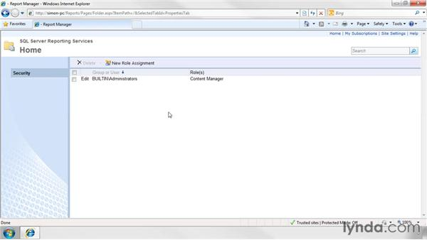Working with report security: SQL Server 2008 Essential Training