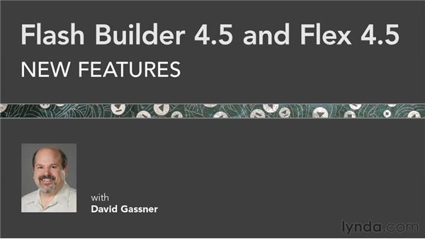 Where to go from here: Flash Builder 4.5 and Flex 4.5 New Features