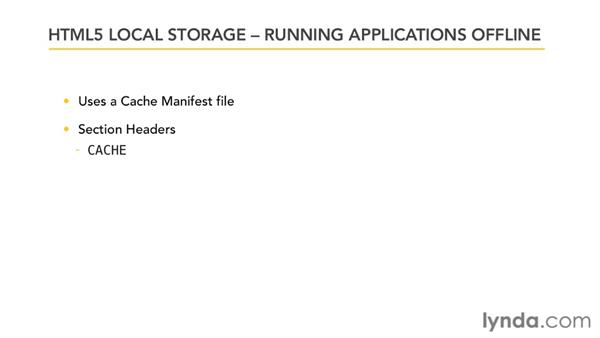 Running applications offline: HTML5: Local Storage and Offline Applications in Depth