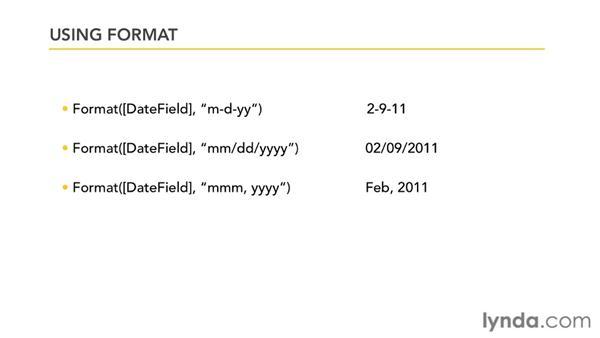 Formatting dates: Access 2010: Queries in Depth