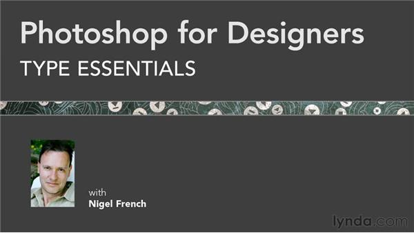 Final thoughts: Photoshop for Designers: Type Essentials