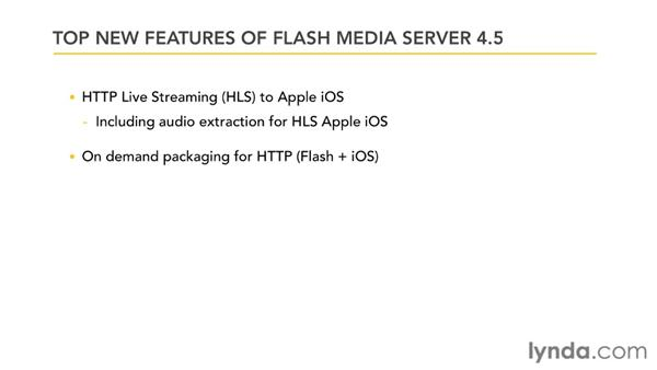 What's new in Flash Media Server 4.5?: Up and Running with Flash Media Server 4.5