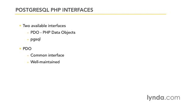 Choosing an interface: PostgreSQL 9 with PHP Essential Training