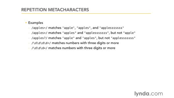 Repetition metacharacters: Using Regular Expressions
