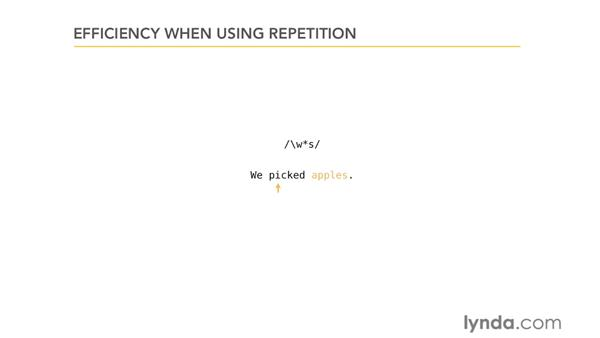Using repetition efficiently: Using Regular Expressions