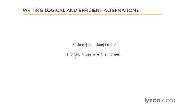 Writing logical and efficient alternations: Using Regular Expressions