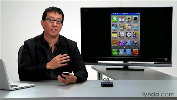 Displaying the iPhone screen on a TV: iPhone and iPod touch iOS 5 Essential Training