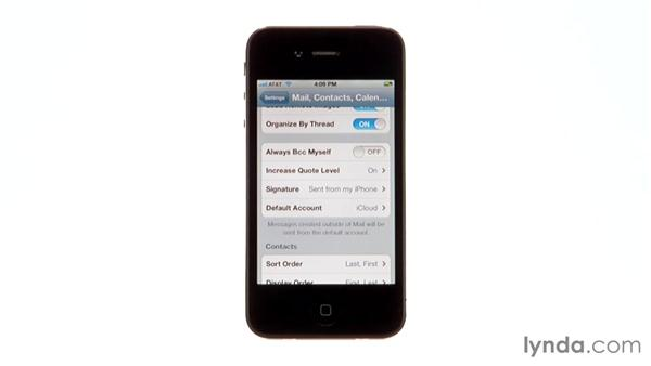 Setting email options: iPhone and iPod touch iOS 5 Essential Training