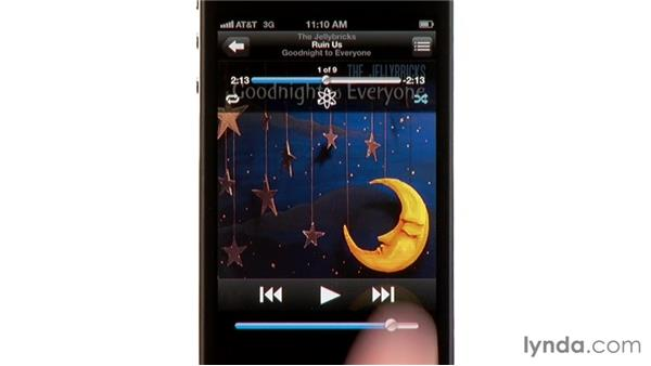 Playing and controlling music: iPhone and iPod touch iOS 5 Essential Training
