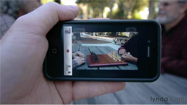Shooting video: iPhone and iPod touch iOS 5 Essential Training