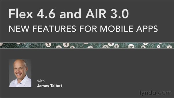 Goodbye: Flex 4.6 and AIR 3.0 New Features for Mobile Apps