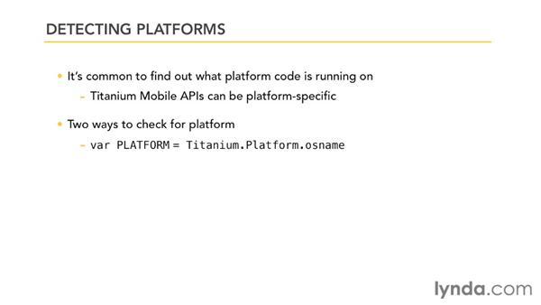 Detecting platforms: Titanium Mobile App Development Essential Training