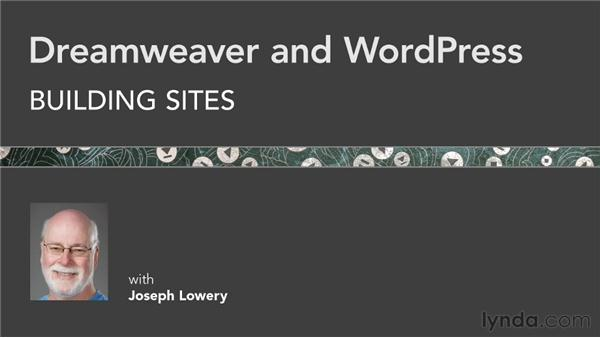 Next steps: Dreamweaver and WordPress: Building Sites