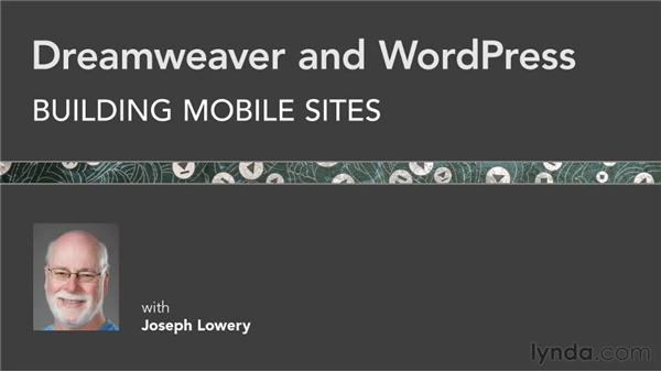 Next steps: Dreamweaver and WordPress: Building Mobile Sites